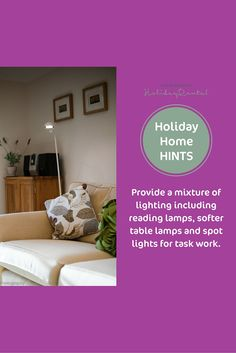 Hints for holiday home owners. Provide a mixture of lighting including reading lamps, softer table lampes and spot lights for task work.