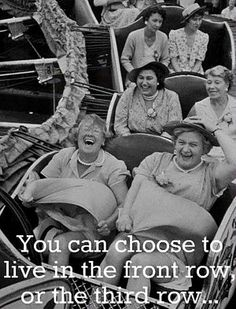 you can choose to live in the front row, or the thrid row...