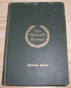 Antique THE PLYMOUTH HYMNAL For The Church, Social Meeting and The Home - 1893
