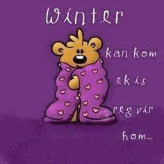 Winter Is Here, Afrikaans, Cut Outs, Winnie The Pooh, Disney Characters, Fictional Characters, Blues, Wisdom, Words