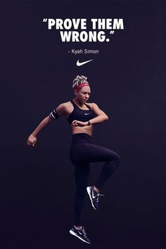 """""""Use the doubt of others to keep yourself motivated. Prove them wrong."""" - Professional soccer player Kyah Simon"""