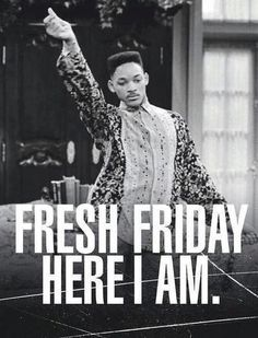 Afbeelding via We Heart It https://weheartit.com/entry/90768973/via/3165765 #almost #fresh #friday #heart #love #weekend #freshprinceofbelair #❤️