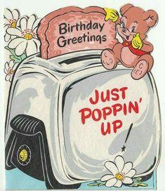 Vintage Little Bear on Toaster Birthday Greeting Card Vintage Birthday Cards, Vintage Greeting Cards, Vintage Valentines, Vintage Holiday, Birthday Greeting Cards, Birthday Greetings, Vintage Postcards, Birthday Wishes, Retro Birthday
