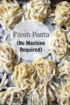 Fresh Pasta {No Machine Required}   Ten at the Table   http://tenatthetable.com