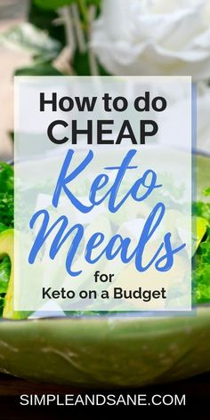 Keto Meals to Help You Do Keto on a Budget, . Cheap Keto Meals to Help You Do Keto on a Budget, Cheap Keto Meals to Help You Do Keto on a Budget, Ketosis Diet, Ketogenic Diet Meal Plan, Ketogenic Diet For Beginners, Keto Diet For Beginners, Keto Meal Plan, Keto Beginner, Ketogenic Lifestyle, Atkins Diet, Meal Prep