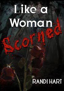 Book review: Like a Woman Scorned by Randi Hart