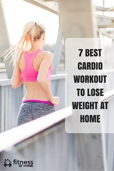 7 Best FREE Cardio Workout To Lose Weight At Home. The ultimate free cardio workout list to lose weight and tone your body at home! Check out at http://www.fitnessathome.co/workout/best-cardio-workout-to-lose-weight-at-home/
