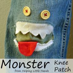 But I dont have little boys anymore and I cant see me wearing this. Helping Little Hands: Monster Patch for Jeans - KCWC Day 1 Sewing Hacks, Sewing Crafts, Sewing Projects, Patched Jeans, Ripped Jeans, Denim, Old Clothes, Sewing For Kids, Diy Fashion