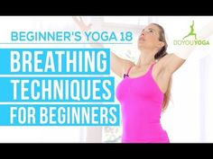 Breathing Techniques For Beginners - Session 18 - Yoga for Beginners Sta...