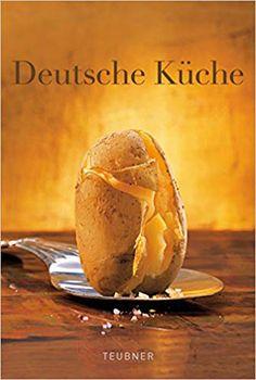 Fachbücher für Köche: Teubner - Deutsche Küche Baked Potato, Potatoes, Baking, Ethnic Recipes, Food, Couch, German Cuisine, Kochen, Food Recipes