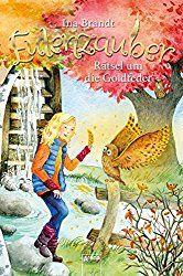 Eulenzauber (5). Rätsel um die Goldfeder: Mit Musik-CD (limitiert in der 1. Auflage)