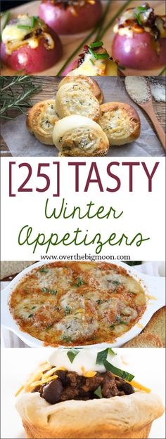 25 Tasty Winter Appetizers that are perfect for the cold weather months! From www.overthebigmoon.com!