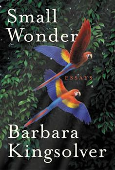 Small Wonder by Barbara Kingsolver - I think I have overdosed on Ms. Kingsolver this year. Although I am politically on the same page as her, I would get annoyed at the preaching at times. Used Books, Books To Read, My Books, Barbara Kingsolver, Music Recommendations, Small Wonder, Wonder Book, I Love Reading, Writing A Book
