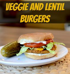 Veggie and Lentil Burgers one of our daughter's is a Vegetarian Thank You.