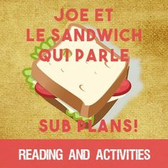Joe & the Talking Sandwich - a story and activities for beginning/intermediate French learners - perfect for a sub day! French Teaching Resources, Teaching Activities, Teaching French, Teaching Spanish, Teaching Reading, French Lessons, Spanish Lessons, How To Speak French, Learn French