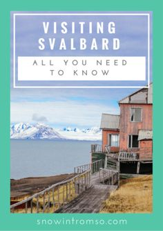 Dreaming about visiting Svalbard? Here's everything you need to know before booking your trip - and when I say everything, I mean everything!!