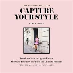 Livre Capture Your Style: Transform Your Instagram Images, Showcase Your Life, And Build The Ultimate… de Aimee Song