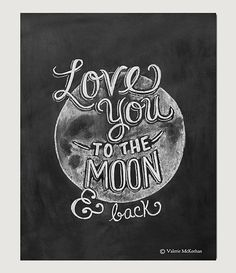 Love You To The Moon and Back Print Chalkboard Art by LilyandVal