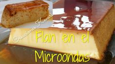 How to make a Creme Caramel at the microwave Mousse, Banana Bread, Delicious Desserts, Brunch, Sweets, Cheese, Diet, Baking, Breakfast