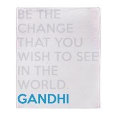 Ghandi Be The Change Quote Throw Blanket on CafePress.com