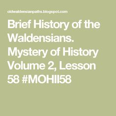 Brief History of the Waldensians. Mystery of History Volume 2, Lesson 58 #MOHII58
