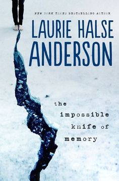 Review: The Impossible Knife of Memory by Laurie Halse Anderson