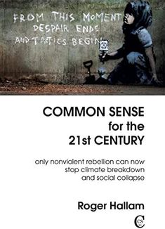 Only Nonviolent Rebellion Can Now Stop Climate Breakdown and social collapse. EPub Common Sense for the Century: Only Nonviolent Rebellion Can Now Stop Climate Breakdown and Social Collapse Author Roger Hallam Got Books, Books To Read, Stefan Zweig, About Climate Change, What To Read, Free Pdf Books, Book Photography, Free Reading, Common Sense