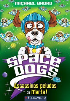 Assassinos peludos de Marte! Coleção Space Dogs. http://editorafundamento.com.br/index.php/space-dogs-assassinos-peludos-de-marte.html