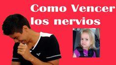 Como Vencer Los Nervios - 3 Trucos Para Vencer Los Nervios
