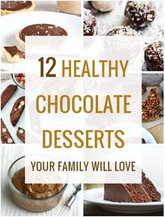 12 Healthy Chocolate Desserts Your Family Will Love