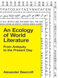 An Ecology Of World Literature: From Antiquity To The Present Day PDF