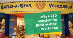 Enter the competition to win a £50 Voucher for Build-A-Bear Workshop