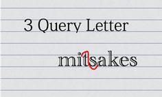 Notes from the margins 50 reasons why your query letter sucks 3 big query letter mistakes screenwriters make thecheapjerseys Image collections