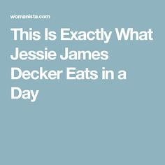 This Is Exactly What Jessie James Decker Eats in a Day
