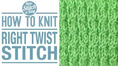 Knitting Tutorial: How to Knit the Right Twist Stitch. Click link to learn this stitch: http://newstitchaday.com/how-the-knit-the-right-twist-stitch/  #knitting #yarn #crafts