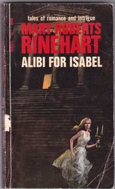 """""""Alibi For Isabel"""" by Mary Roberts Rinehart  Paperback Book, published by Dell. Printed in 1967 (Originally printed in 1941).  Tight spine,…"""