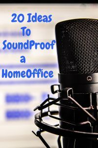 Best List of ideas on How to Soundproof a Home Office - Ninja Organized