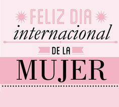 Calm, Frases, Happy International Women's Day, Happy Woman Day, Birthday Cards, One Day, Messages, Women