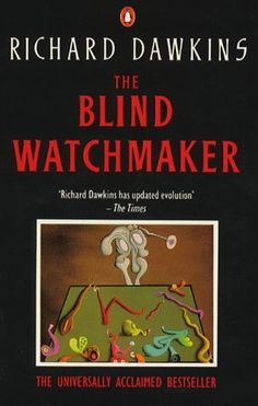 the blind watchmaker by richard dawkins essay Richard dawkins, elected as a fellow of the royal society in may, 2001, is a   debate: his book the selfish gene argues that genes-molecules of dna-are.