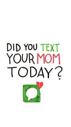 Did Text Your Mom Today? - Tap for more awesome iPhone wallpapers. - @mobile9 #typography #doodle #quotes