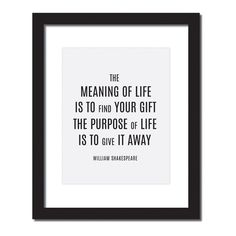 Inspirational quote print 'The meaning of life is to find your gift. The purpose…