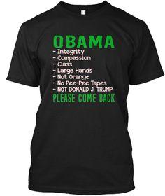 "Obama ""Please Come Back"" T Shirt Black T-Shirt Front"