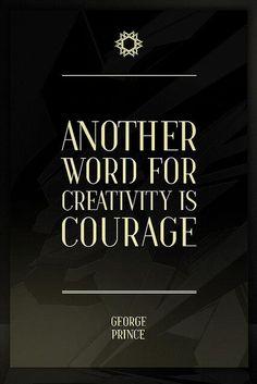 Be brave; create!