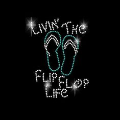 Livin the Flip Flop Life Rhinestone Transfer
