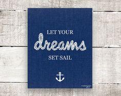 Nautical Inspirational Quote Let your dreams set sail