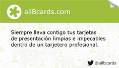 Siempre lleva contigo tus tarjetas de presentación limpias e impecables dentro de un tarjetero profesional. www.allBcards.com