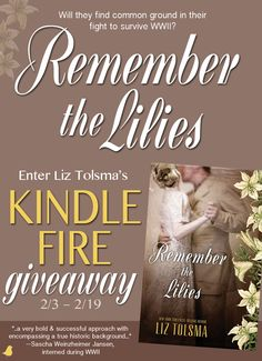 "Join Liz Tolsma in celebrating the release of her latest novel, ""Remember the Lilies,"" with a Kindle Fire giveaway and author chat party on Facebook. Click for details!"