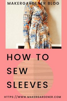 Sewing sleeves - how to sew - Maker gardener How sew sleeves onto a garment.step by step instructions on sewing an ordinary sleeve onto a wraparound dress Easy Sewing Projects, Sewing Projects For Beginners, Sewing Hacks, Sewing Tutorials, Sewing Tips, Sewing Stitches, Pdf Sewing Patterns, Free Sewing, Sewing Machine Tension