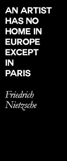 Friedrich Nietzsche - German philologist, philosopher, cultural critic, poet and composer Friedrich Nietzsche, Some Quotes, Best Quotes, Paris Quotes, Nietzsche Quotes, Paris Love, Note To Self, Wise Words, Quotations