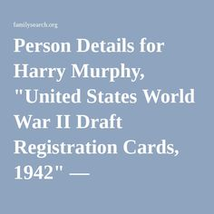 """Person Details for Harry Murphy, """"United States World War II Draft Registration Cards, 1942"""" — FamilySearch.org"""